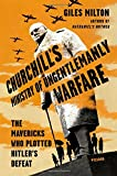 img - for Churchill's Ministry of Ungentlemanly Warfare: The Mavericks Who Plotted Hitler's Defeat book / textbook / text book