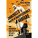 Churchill's Ministry of Ungentlemanly Warfare: The Mavericks Who Plotted Hitler's Defeat (Kushiel's Legacy)