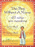 The Boy Without a Name / el Nino Sin Nombre, Idries Shah, 1883536936