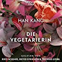 Die Vegetarierin Audiobook by Han Kang Narrated by Rike Schmid, Devid Striesow, Thomas Loibl