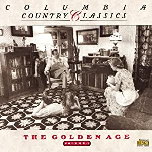 Columbia Country Classics, Vol. 1: The Golden Age
