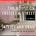 The House on Coliseum Street Audiobook by Shirley Ann Grau Narrated by Tamara Marston