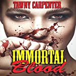 Immortal Blood | Tawny Carpenter