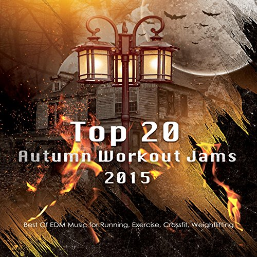 Top 20 Autumn Workout Jams of 2015 (Best Of EDM Music for Running, Exercise, Crossfit, Weightlifting)