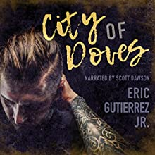 City of Doves: The Complete Series Audiobook by Eric Gutierrez Jr. Narrated by Scott Dawson