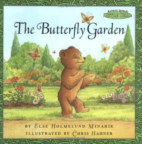 the butterfly garden maurice sendaks little bear else holmelund minarik chris hahner 9780694016983 amazoncom books - Butterfly Garden Book