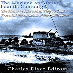 The Mariana and Palau Islands Campaign Audiobook