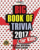 Big Book of Trivia for Kids 2017: Trivia for Kids
