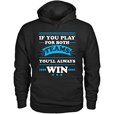 Amazon com: If You Play Both Teams You'll Always Win Hoodies: Clothing