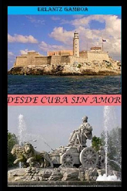 DESDE CUBA SIN AMOR: Amazon.es: gamboa, erlantz: Libros