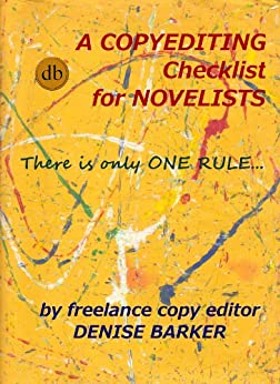 A Copyediting Checklist for Novelists by [Barker, Denise]