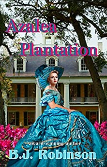 Azalea Plantation (Siege of Azalea Plantation Series Book 2) by [Robinson, B. J.]