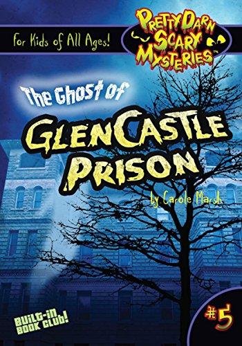 The Ghost of GlenCastle Prison (5) (Pretty Darn Scary Mysteries)