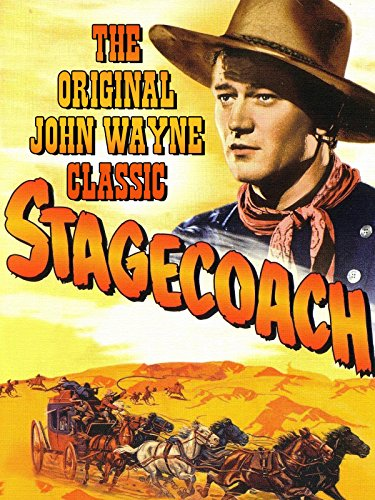 Stagecoach - The Original John Wayne Classic