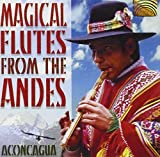 Magical Flutes From Andes by Aconcagua (1999-05-03)