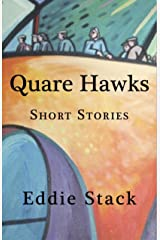 Quare Hawks: Short Stories Kindle Edition