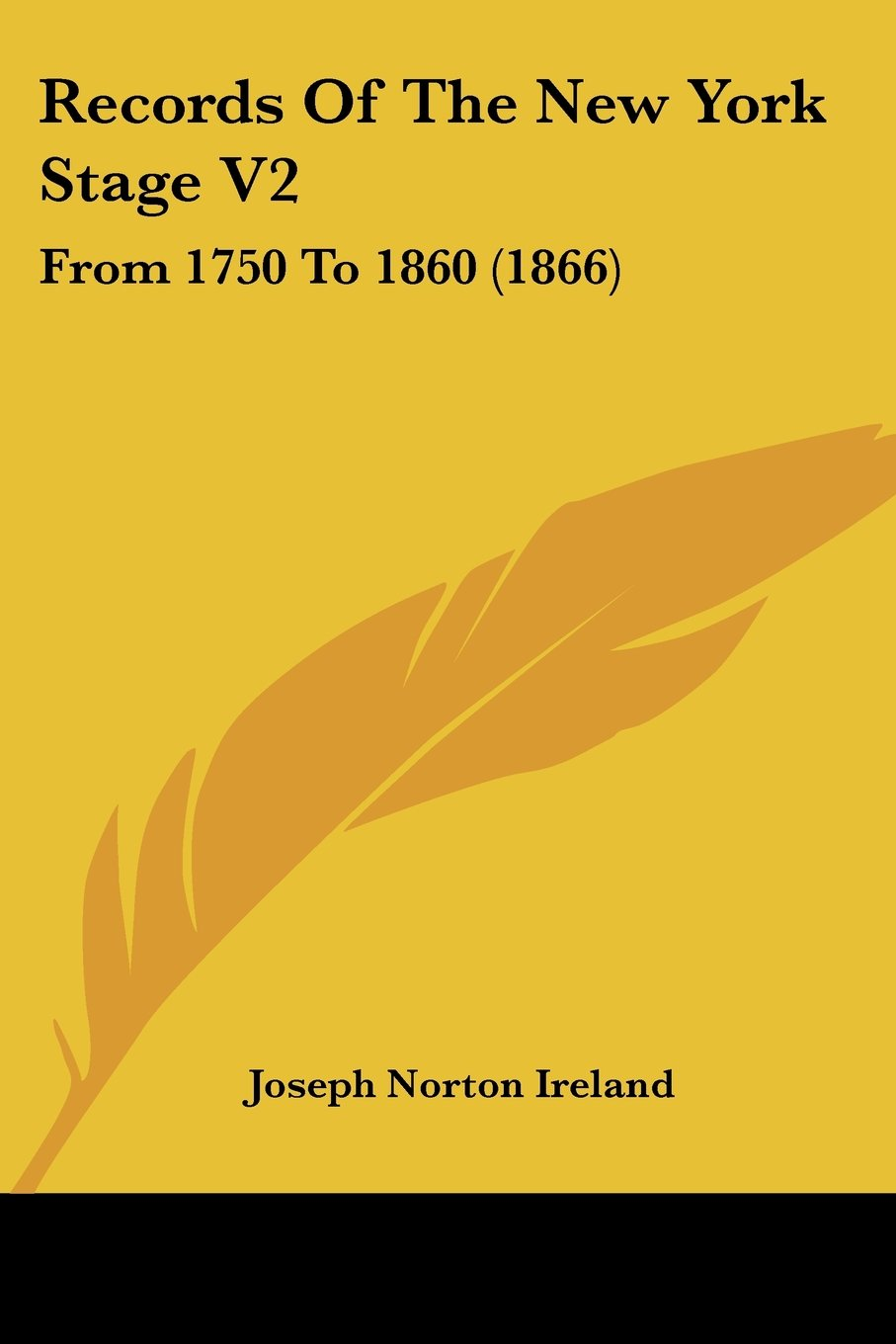 Records Of The New York Stage V2: From 1750 To 1860 (1866) PDF