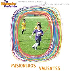 Misioneros Valientes [Brave Missionaries (Texto Completo)]