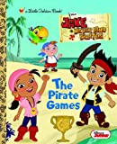 The Pirate Games (Disney Junior: Jake and the Neverland Pirates) (Little Golden Book), Books Central