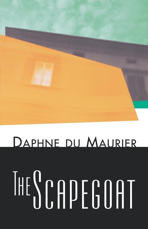The Scapegoat: Daphne du Maurier: 9780812217254: Amazon com
