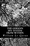 The German Spy System from Within, William Le Queux, 1481261371