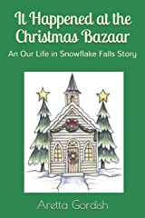 It Happened at the Christmas Bazaar: An Our Life in Snowflake Falls Story Paperback