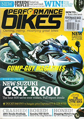Evo Chassis - Performance Bikes UK February 2011 Magazine SUZUKI GSX-R600 BEST WE'VE EVER RIDDEN. FULL REPORT INSIDE. Yamaha YZF-R125: How To Fit A Big-Bore Kit. STUNNING MOTO2 REP BY UK's CHASSIS GURU