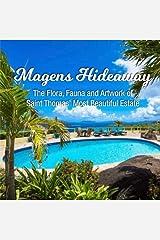 Magens Hideaway: The Flora, Fauna and Artwork of Saint Thomas' Most Beautiful Estate Paperback