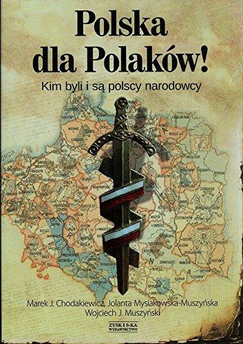 Polska dla Polakow! Kim byli i sa polscy narodowcy