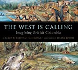 The West Is Calling, Sarah N. Harvey and Leslie Buffam, 1551439360