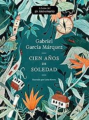 Cien años de soledad (50 Aniversario): Illustrated Fiftieth Anniversary edition of One Hundred Years of Solitu