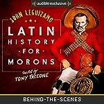 Latin History for Morons: Behind-the-Scenes   John Leguizamo