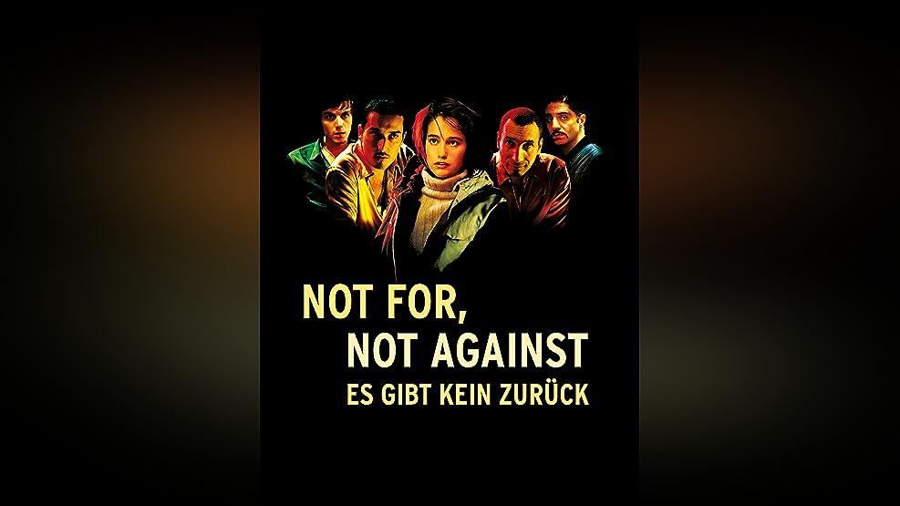 Not For, Not Against – Es gibt kein Zurück