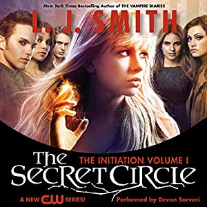 The Secret Circle, Volume I: The Initiation Hörbuch
