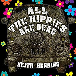 All the Hippies Are Dead