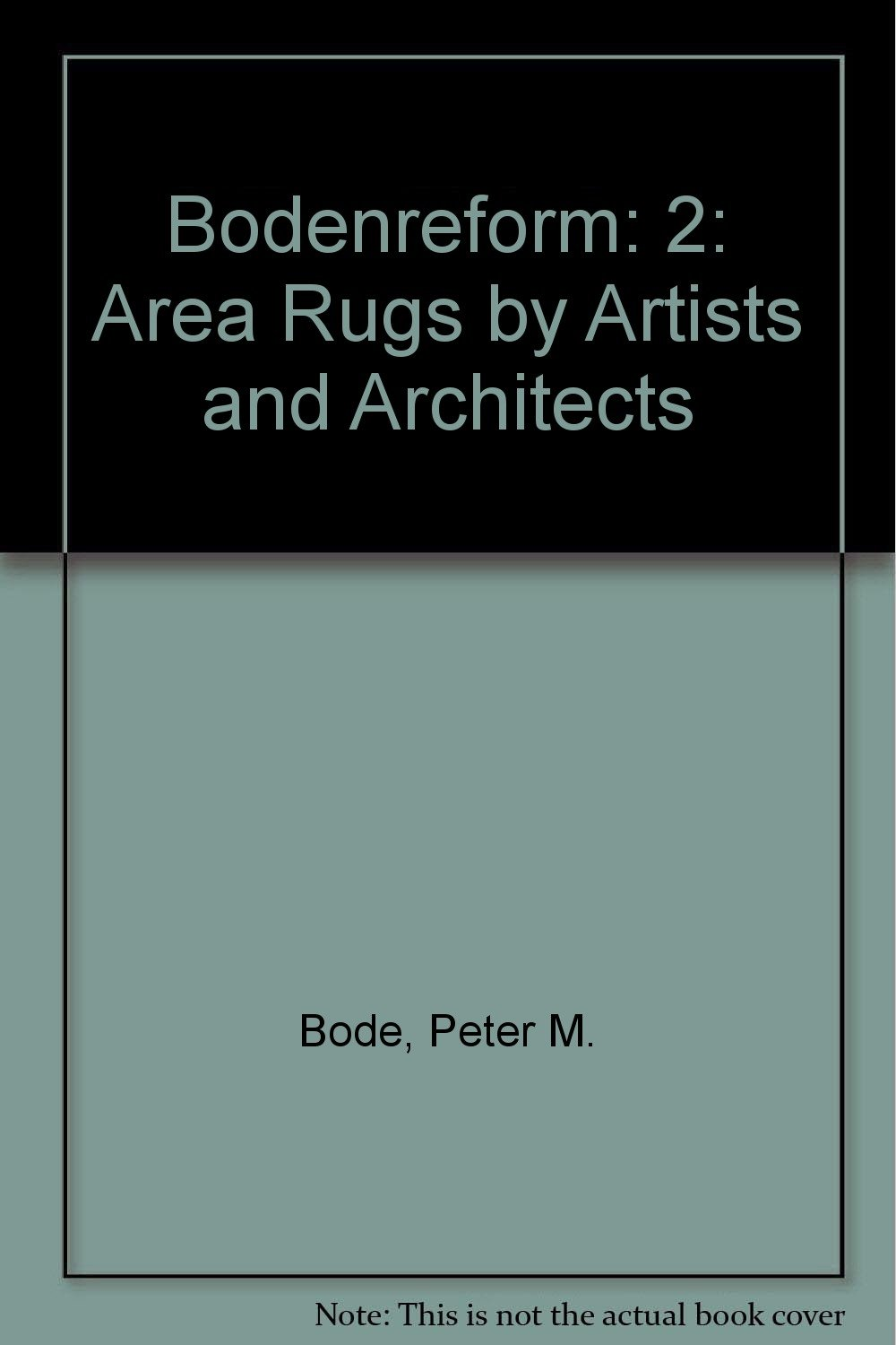 Bodenreform: 2: Area Rugs by Artists and Architects (English, German and French Edition)