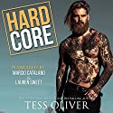 Hard Core Audiobook by Tess Oliver Narrated by Lauren Sweet, Marcio Catalano