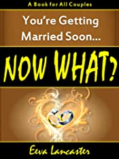 You're Getting Married Soon... Now What?: A Book For All Couples (Now What? Collection 1)