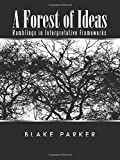 A Forest of Ideas, Blake Parker, 1490744185