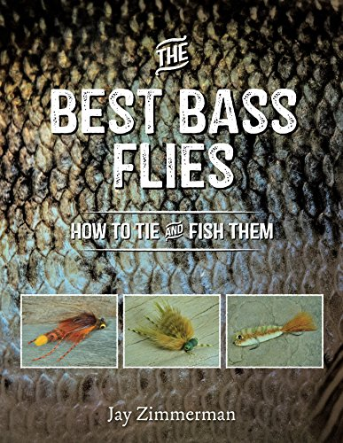 The Best Bass Flies: How to Tie and Fish Them by [Zimmerman, Jay]