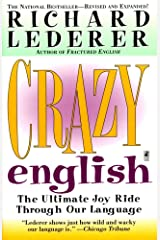 Crazy English: The Ultimate Joy Ride Through Our Language Kindle Edition