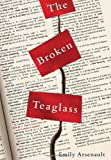 The Broken Teaglass, Emily Arsenault, 0553807331