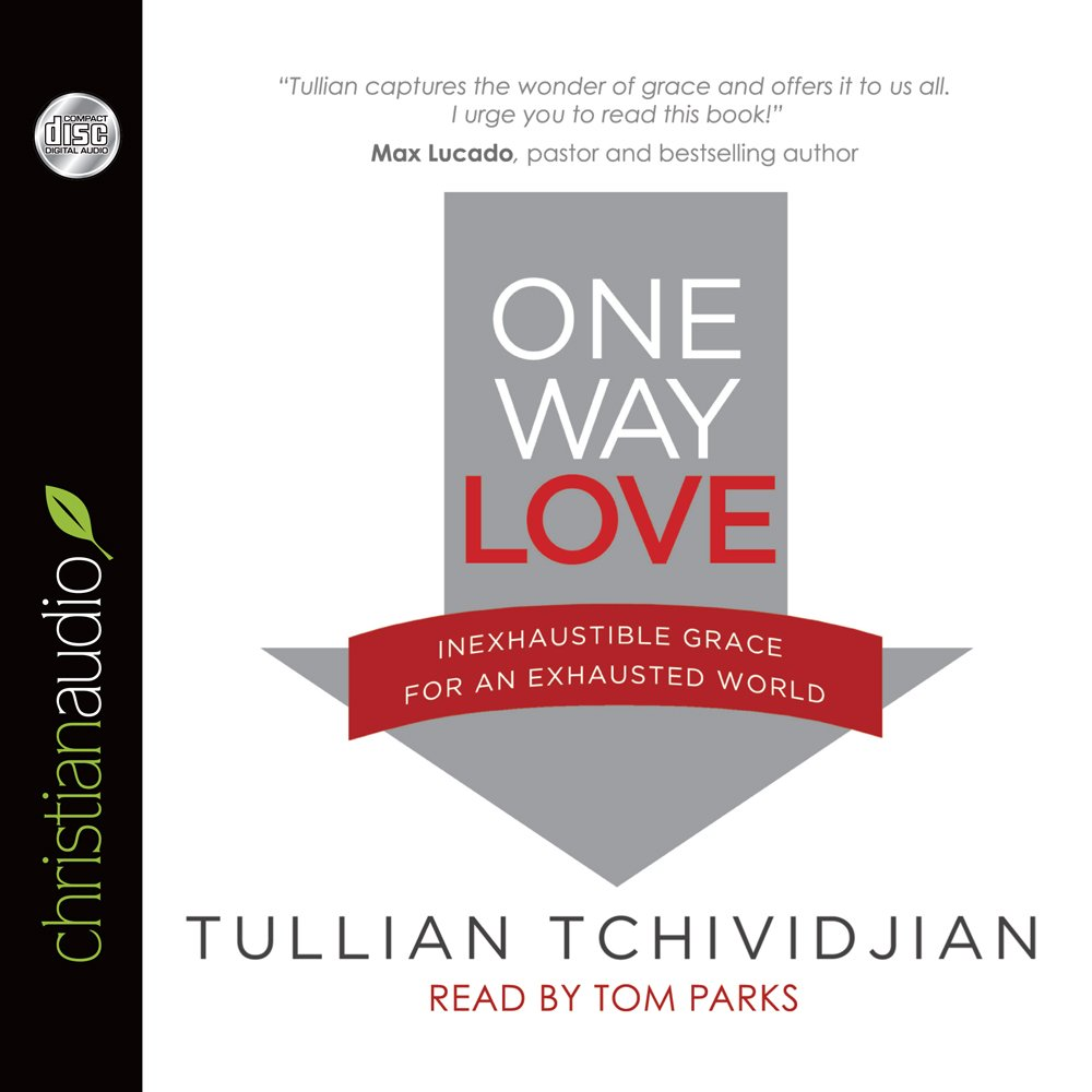 One Way Love: Inexhaustible Grace for an Exhausted World pdf epub