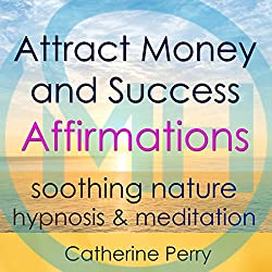 Attract Money and Success with Positive Affirmations