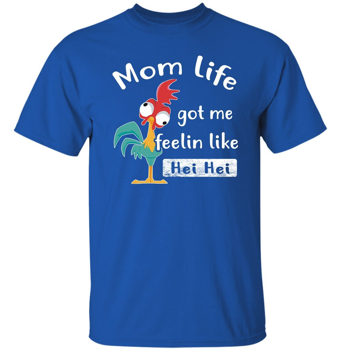 Mom Life Got Me Feelin Like Hei Shirt Funny Mother's Day Gift T-shirt
