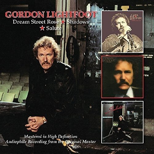 Dream Street Rose/Shadows/Salute /  Gordon Lightfoot