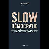 Slow démocratie (French Edition)