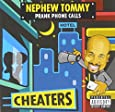Nephew Tommy Cheaters Explicit Content