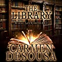 The Library: Where Life Checks Out Audiobook by Carmen DeSousa Narrated by Michelle Babb