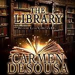 The Library: Where Life Checks Out | Carmen DeSousa